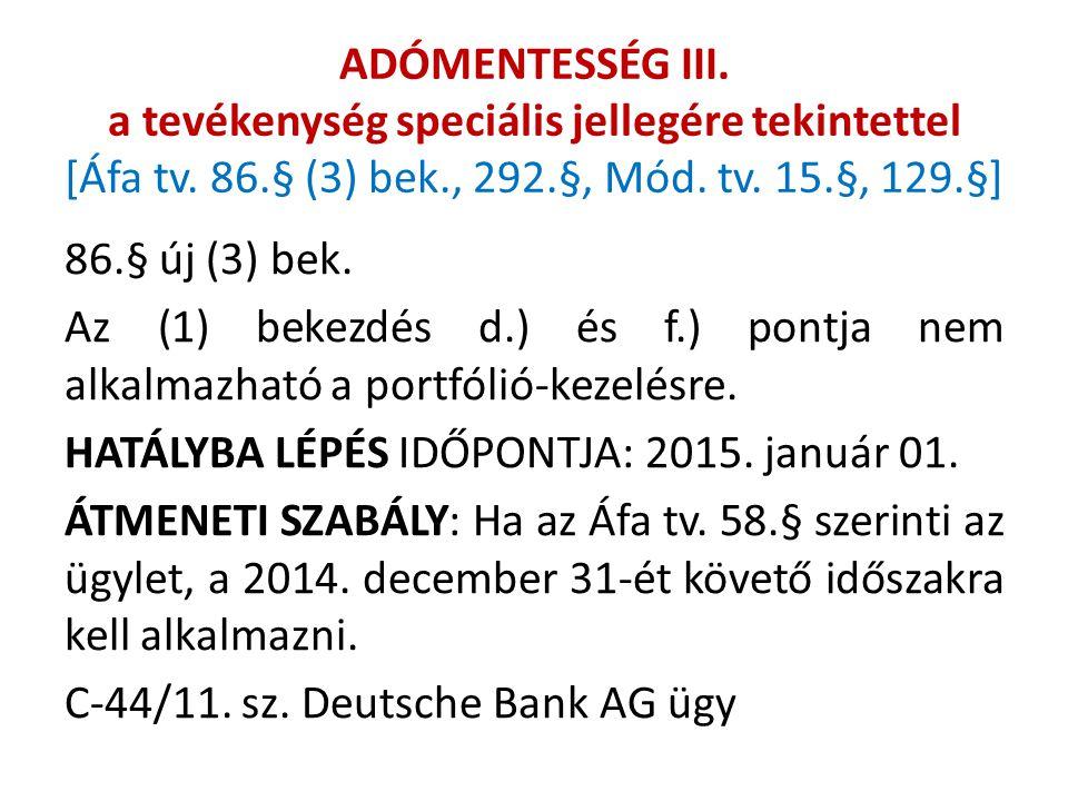 ADÓMENTESSÉG III. a tevékenység speciális jellegére tekintettel [Áfa tv. 86.§ (3) bek., 292.§, Mód. tv. 15.§, 129.§]